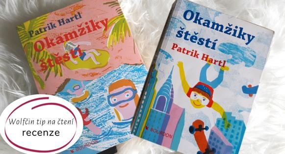Recenze knížky Okamžiky štěstí od Patrika Hartla